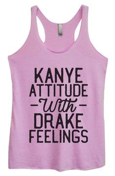 Womens Tri-Blend Tank Top - Kanye Attitude With Drake Feelings