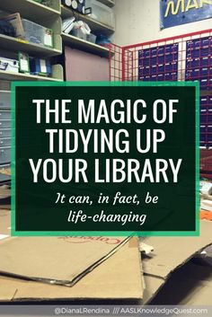 Just as our lives need tidying up from time to time, so do our libraries. Decluttering the library can be daunting at first, but it's totally worth it. Here's some more on why we should tidy up: The Magic of Tidying Up Your Library: An AASL Post I read The Life Changing Magic of Tidying Up by Marie Kondo last year. Here's how I describe what I learned from that book: The basic idea is that you should only keep things in your home that spark joy in your heart. Everything else (and she really…