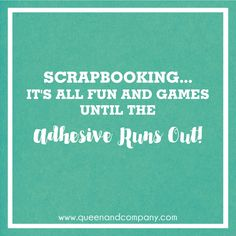 Queen & Co loves to curate custom graphics for fun scrapbook jokes, craft jokes, rubber stamp jokes and DIY jokes. We celebrate the funny side of crafting! Scrapbook Quotes, Scrapbook Titles, Scrapbook Cards, Scrapbooking, Scrapbook Expo, Sign Quotes, Me Quotes, Funny Quotes, Craft Quotes