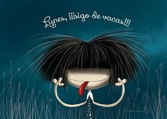 Funny Illustration, Quotes And Notes, Flowers Nature, Hair Designs, Childrens Books, Photo Art, Cute Pictures, Spanish, Prints