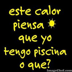 Ubicate calor!!! No seas tan intensooooo jajajaja