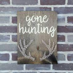 Gone Hunting, String Art Antlers, Man Cave Sign, Gift for Dad, Deer Head Sign, Custom Made Sign, Hunting Sign, Rustic Decor, Wood Deer Sign