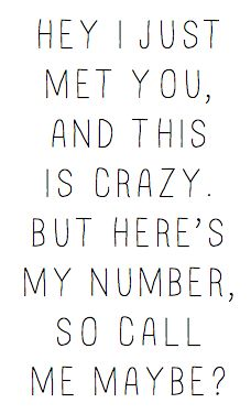call me maybe :)