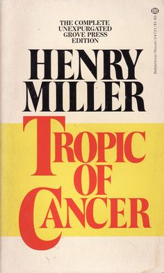 Tropic of Cancer, Henry Miller Henry Miller, I Love Books, Great Books, Books To Read, My Books, Book Writer, Writing A Book, Travel Writing Books, Reading Lists