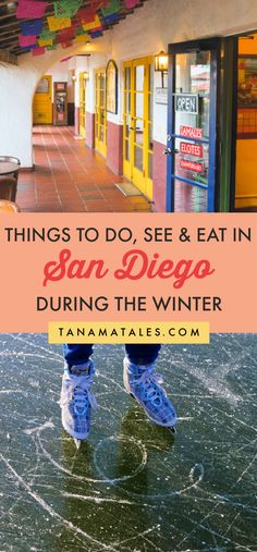Things to do in San Diego during the winter season | California | San Diego Snow | San Dieho Museums | San Diego Hiking | San Diego Outdoors | San Diego Beaches | San Diego Cafes and Coffee | San Diego Hot Chocolate | San Diego Ice Skating | San Diego Cooking Classes | San Diego Food | San Diego Tamales | Winter La Jolla | Winter Pacific City | Winter Ocean Beach | Southern California Winter Getaway | USA Warm Winter Getaway | San Diego Farmers Market | San Diego Wine Tasting