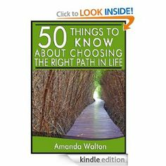 Amazon.com: 50 Things to Know About Choosing the Right Path in Life eBook: Amanda Walton, Lisa Rusczyk: Kindle Store