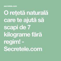 O rețetă naturală care te ajută să scapi de 7 kilograme fără regim! - Secretele.com