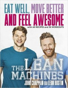 Amazon.fr - The Lean Machines: Eat Well, Move Better and Feel Awesome - John Chapman, Leon Bustin - Livres