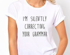 Silently Correcting Your Grammar Shirt Back To by SnarkyTshirtCo