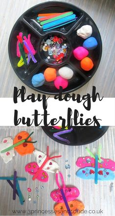 3 Princesses and 1 Dude!: Activity Time. Play Dough Butterflies Creation Station