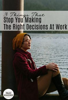 3 Things That Stop You Making the Right Decisions at Work http://itz-my.com