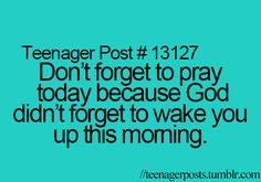 True always pray christian memes, christian life, teen posts, teenager posts, teenager Bible Verses Quotes, Faith Quotes, Bible Quotes For Teens, Scriptures, Teen Posts, Teenager Posts, The Words, Quotes About God, Quotes To Live By