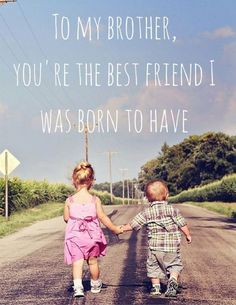 best friend i was born to have brother amp sister quotes siblingsBest 10 brothers and sisters love is difficult quotes HD Res Love My Brother Quotes, Brother And Sister Relationship, I Love My Brother, Brother Sister, Brother Gifts, Big Sis, Hd Quotes, Love Quotes, Inspirational Quotes