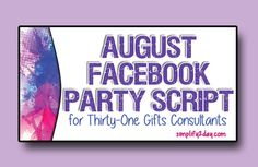 August Facebook Party Script for Thirty-One Gifts Consultants