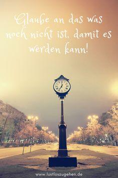 Glaube daran! #glück #liebe #reisen #leben #freundschaft #lachen #sprüche #quotes #zitate