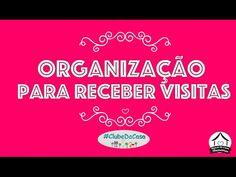 3 dicas de organização para receber #clubedacasa