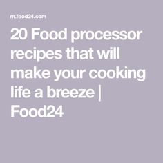 20 Food processor recipes that will make your cooking life a breeze Breeze, Food Processor Recipes, Phones, Make It Yourself, Cooking, How To Make, Life, Foods, Kitchen