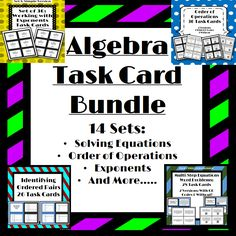 Bundle of 14 Algebra Task Card Sets. Sets include: order of operations, exponents, identifying ordered pairs, adding, subtracting, multiplying polynomials, solving equations (1-step, 2-setp & multi-step) & more!!