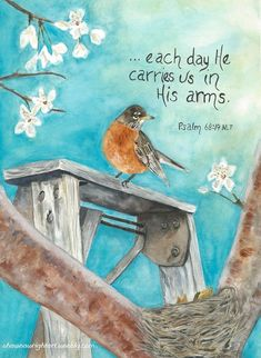 Robin on Ladder (Original) Scripture Verses, Bible Verses Quotes, Bible Scriptures, Scripture Pictures, Healing Scriptures, Biblical Verses, Healing Quotes, Psalm 68 19, Psalm 128