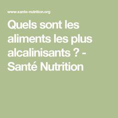 Quels sont les aliments les plus alcalinisants ? - Santé Nutrition