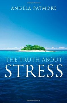 Truth About Stress by Angela Patmore. Save 22 Off!. $12.44. Publication: May 1, 2009. Author: Angela Patmore. Publisher: Atlantic Books; Reprint edition (May 1, 2009)