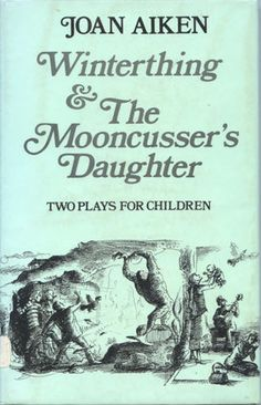 Winterthing / The Mooncusser's Daughter: Two Plays for Children - 1973