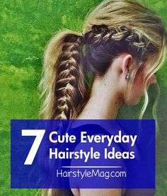 7 Cute Everyday Hairstyle Ideas to Try