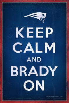 """""""Keep Calm and Brady On""""; Tom Brady, New England Patriots @ designingsport.com"""