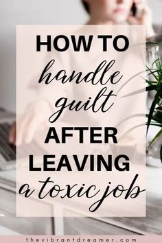 How to Cope with Guilt after Quitting a Toxic Job - The Vibrant Dreamer Source by rediscoveryofme Job Motivation, Employee Motivation, I Am A Failure, I Quit My Job, Thing 1, Quitting Your Job, I Deserve, Find A Job, Happy Life