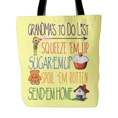 Grandmas To Do List Tote Bag  This fun Tote makes a great gift for any Grandma.  Grandma Tote Bag to show your love of being a Grandma. Vist our shop for matching Coffee Mugs and Necklaces https://www.etsy.com/shop/CaliKays  -------------------------------------------------------  Design printed on front and back 18 x 18 Tote Bag 100% spun polyester poplin fabric 1 inch wide cotton shoulder strap Black fabric lined Dry or Spot Clean Only…