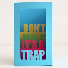 3D card: Don't grow up it's a trap
