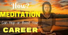How Meditation Can Help or Boost Your Career: 7 Best Tips - #wisestep