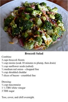 Kelly, I added a cup of Parmesan cheese ( grated) to the mayo. And omitted the raisins. I doubled everything and used 2 heads of broccoli to make a large bowl for a group.