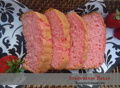 Strawberry Bread--only a few ingredients, no yeast required.