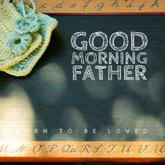 Good morning, Father! Thank You for everything... #BornToBeLoved #faith #goodmorning #sundayworship #thankYou #everything #iloveYou #obey #ibelieve