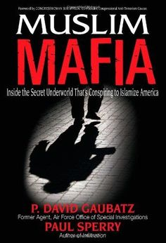 Muslim Mafia: Inside the Secret Underworld that's Conspir...