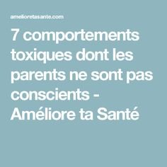 7 comportements toxiques dont les parents ne sont pas conscients - Améliore ta Santé Aloe Vera, Gel Aloe, Parents, Buffer, Bb, Content, Crunches, Get Well Soon, Health