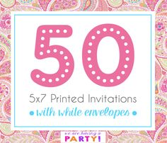 50, 5x7 Invitations with White Envelopes Professionally Printed by WeAreHavingaParty on Etsy https://www.etsy.com/listing/263027212/50-5x7-invitations-with-white-envelopes