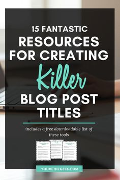 Fantastic Resources for Creating Killer Blog Post Titles
