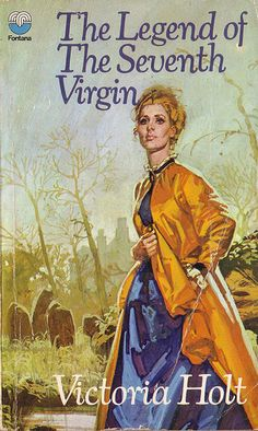 The Legend of the Seventh Virgin by Victoria Holt. Fontana 1971. Cover artist unknown