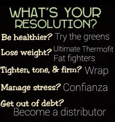 It's about that time to start thinking about what your New Year resolution will be. Mine for sure is to continue eating right, exercising, and my ItWorks regimen! www.khenderson.myitworks.com or send me a text 330.800.7363