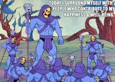 She-Ra: Princess of Inspirational Memes? - Nerdimports: Nerd Stuff From a Nerd Skeletor Quotes, Disassociative Identity Disorder, Inspirational Memes, Motivational, Weird Words, Heavy Metal Music, Good Mood, Funny Memes, Funny Quotes