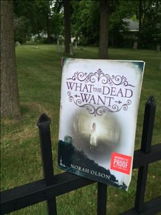 Our Book Date this week is Norah Olson's WHAT THE DEAD WANT, a creepy read suited for a spooky reading location.