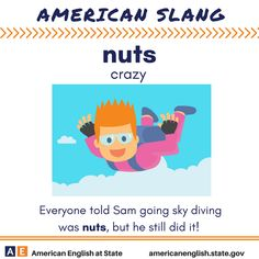 American Slang: Nuts English Vocabulary Words, Learn English Words, English Study, Verbs For Kids, Ell Students, English Language Learning, American English, Idioms, Grammar