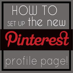 *Very helpful tips on setting up your Pinterest profile page! I learned things I didn't know I could do!