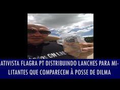 Ativista flagra PT distribuindo lanches para militantes que comparecem à posse de Dilma - YouTube