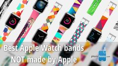 awesome Best Apple Watch bands NOT made by Apple