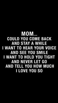 Words cannot explain how much I wish you could come back and be with us. Sometimes my life seems so dull without you here by my side. I miss you mom, I forever will.