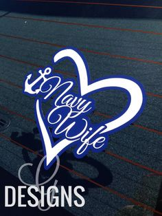 Navy Wife/Mom/Girlfriend/Sister/Fiance Car Decal by gdesigns7