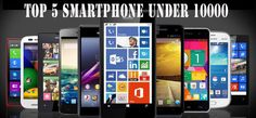 TOP 5 SMARTPHONE UNDER 10000: http://www.mobiles007.com/top-smartphone-under-10000/